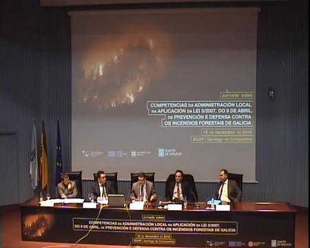 Mesa redonda - Xornada: Competencias da Administración Local na aplicación da Lei 3/2007,de 9 abril, de prevención e defensa contra os incendios forestais de Galicia